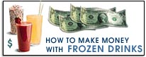 How to make money with Frozen Drinks